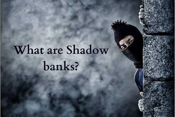 Shadow banks