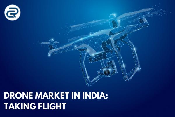 Drone market in India - Taking flight