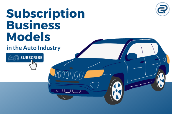 Subscription Business Models in Auto Industry