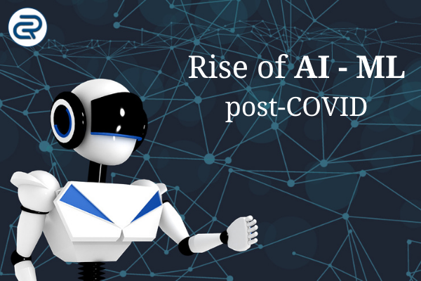 The rise of AI - ML use cases post-COVID