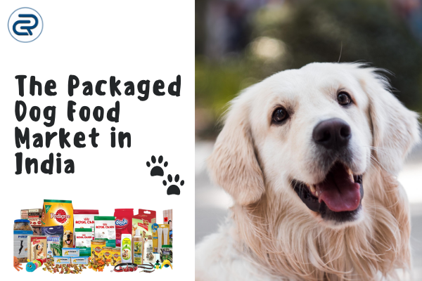 The Packaged Dog Food Market in India